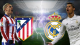 Ateltico de madrid real madrid